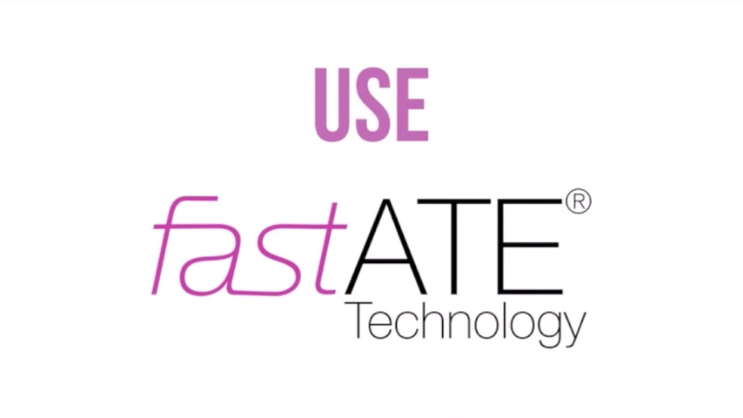 fastAte Technology